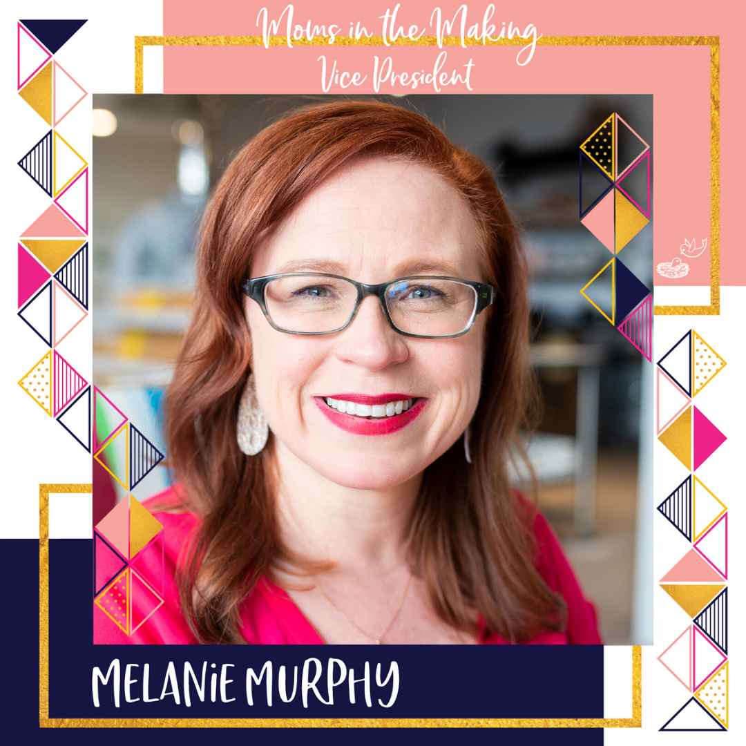 moms in the making vice president melanie murphy