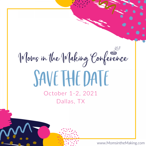 Moms in the Making 2021 Conference dallas texas2