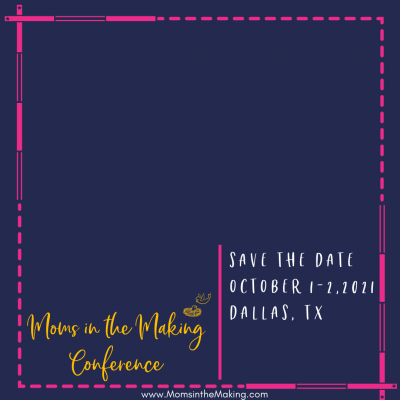 Moms in the Making 2021 Conference dallas texas3