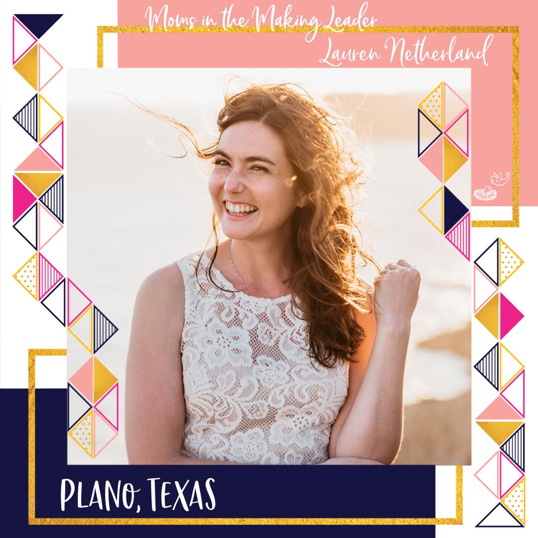 Moms in the Making Leader Lauren Netherland Plano, Texasa