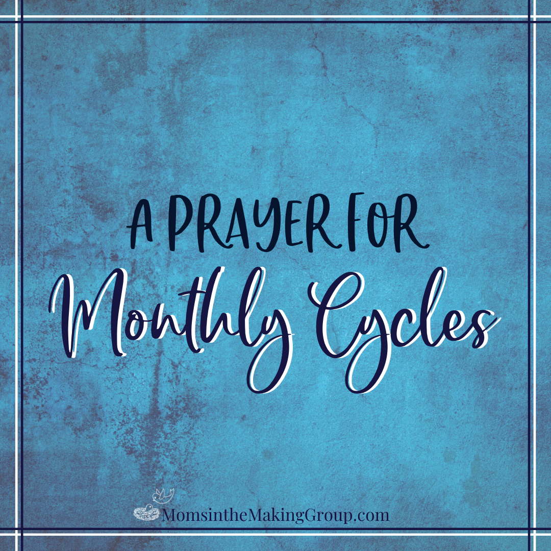 a prayer for monthly cycles