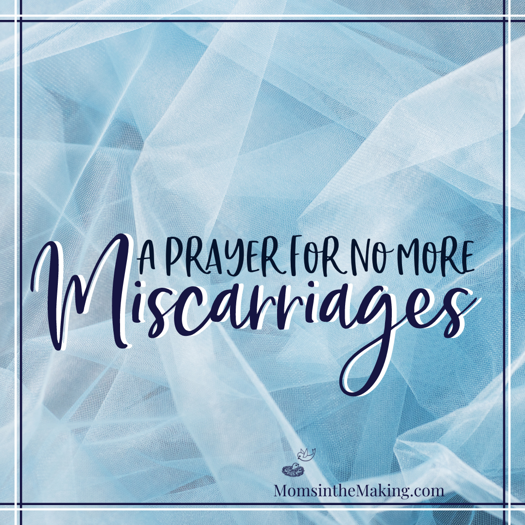 a prayer for no more miscarriages